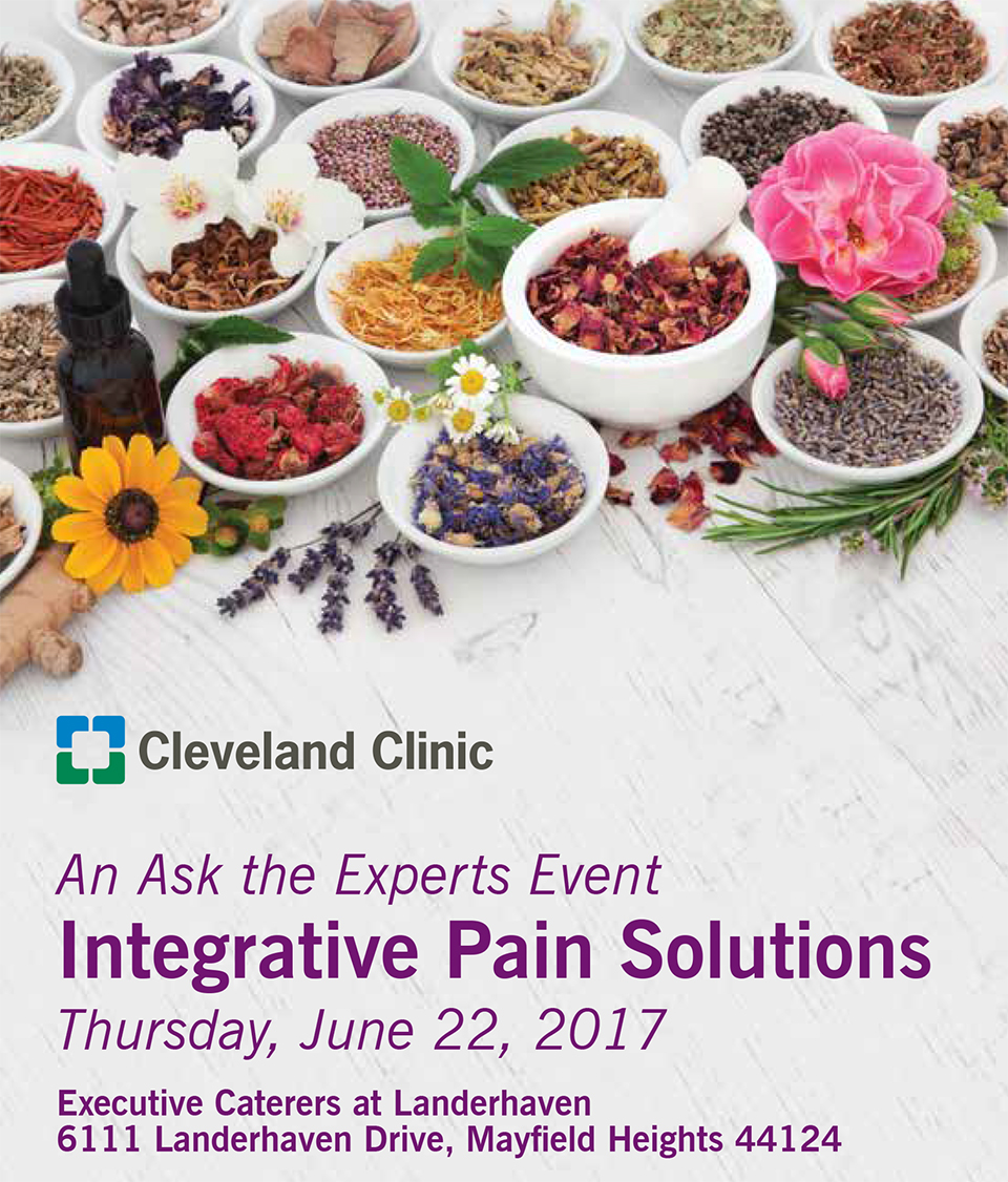Cleveland Clinic Presents An Ask the Experts Event: Integrative Pain Solutions - A Holistic Model of Care for Pain Management - June 22nd 2017 - Live Long Lyndhurst: A Health and Wellness Initiative