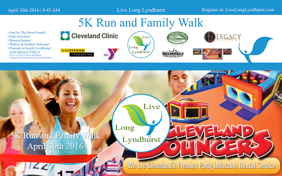 2016 Live Long Lyndhurst 5K Run and Family Walk April 30th 2016. Proceeds to benefit LiveStrong(TM) at the Hillcrest YMCA, a Free 12-Week Exercise & Support Program for Cancer Survivors and their Families.